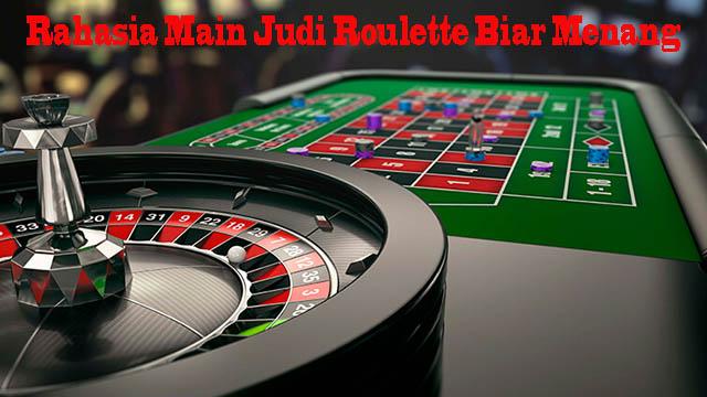 Rahasia Main Judi Roulette Biar Menang