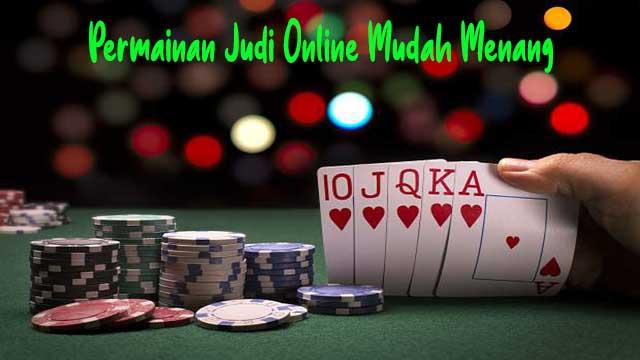 Permainan Judi Online Mudah Menang