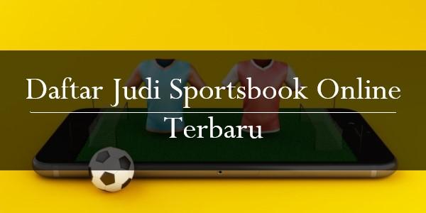 Daftar Judi Sportsbook Online Terbaru