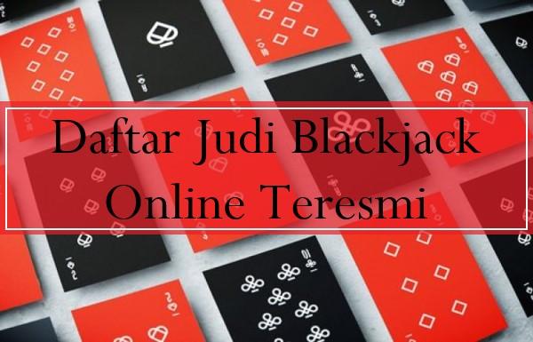 Daftar Judi Blackjack Online Teresmi